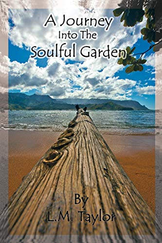 A Journey into the Soulful Garden: Taylor, L. M.