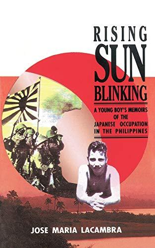 Rising Sun Blinking: A Young Boy s: Maria Lacambra Jose