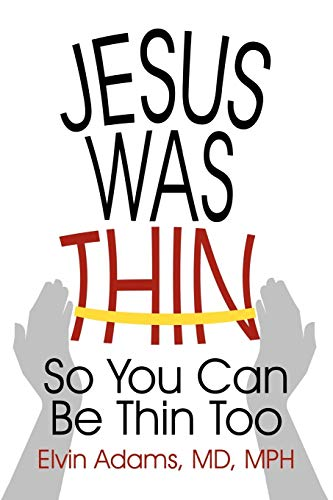 9781450205160: Jesus Was Thin: So You Can Be Thin Too
