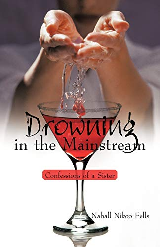 9781450205542: Drowning in the Mainstream: Confessions of a Sister