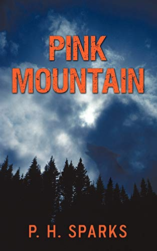 Pink Mountain: P. H. Sparks