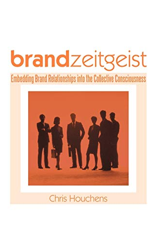 9781450206792: Brand Zeitgeist: Embedding Brand Relationships Into the Collective Consciousness