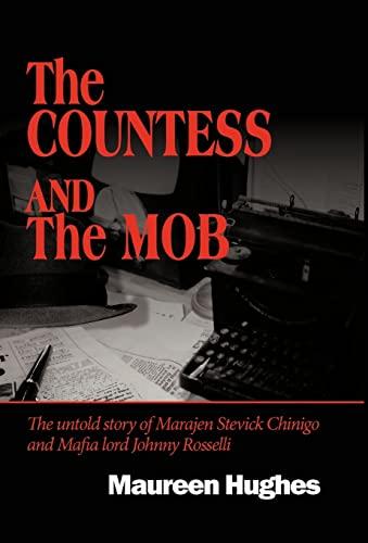 The Countess and the Mob: The Untold Story of Marajen Stevick Chinigo and Mafia Lord Johnny ...
