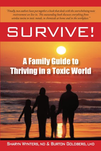 Survive!: A Family Guide to Thriving in a Toxic World: Wynters, ND Sharyn