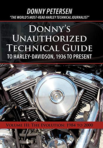9781450208208: Donny's Unauthorized Technical Guide to Harley-Davidson, 1936 to Present: Volume III: The Evolution: 1984 to 2000