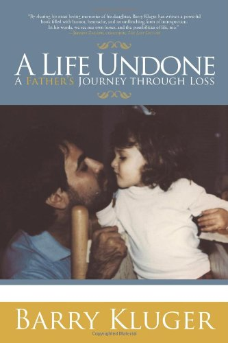 9781450208468: A Life Undone: A Father's Journey through Loss