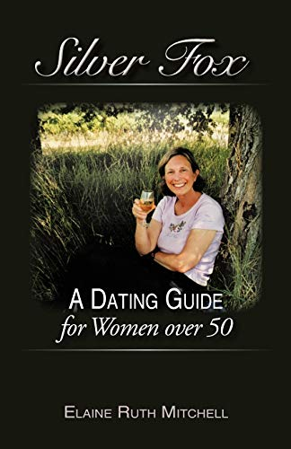 9781450208703: Silver Fox: A Dating Guide for Women over 50