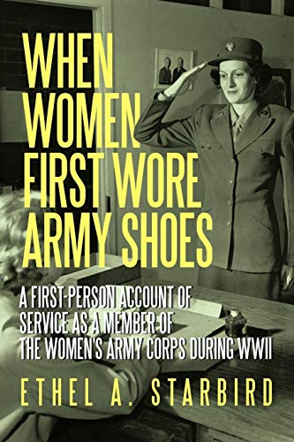9781450208932: When Women First Wore Army Shoes: A First-Person Account Of Service As A Member Of The Women'S Army Corps During Wwii.