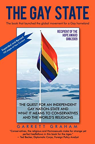 9781450209922: The Gay State: The Quest for an Independent Gay Nation-State and What it Means to Conservatives and the World's Religions
