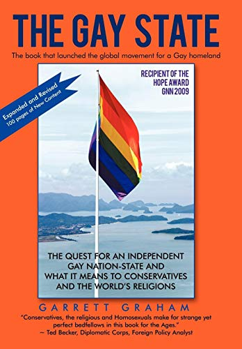 9781450209946: The Gay State: The Quest for an Independent Gay Nation-State and What It Means to Conservatives and the World's Religions