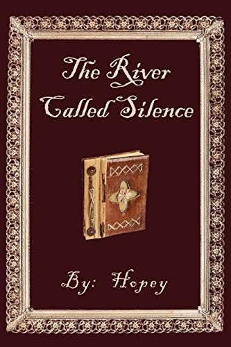 The River Called Silence: Hopey