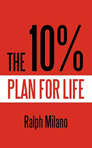 The 10% Plan for Life: Milano, Ralph