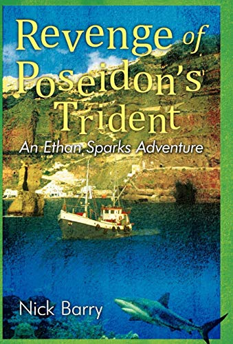 Revenge of Poseidon's Trident: An Ethan Sparks Adventure: Nick Barry
