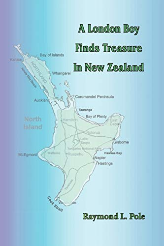 9781450213110: A London Boy Finds Treasure in New Zealand