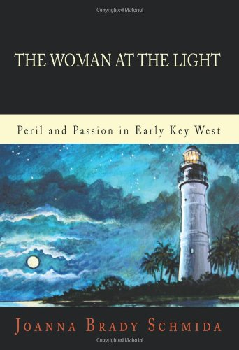 9781450213196: The Woman at the Light: Peril and Passion in Early Key West