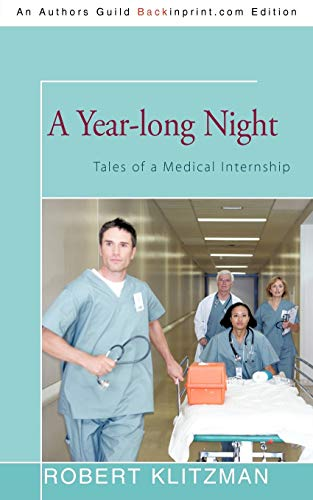 9781450213516: A Year-long Night: Tales of a Medical Internship