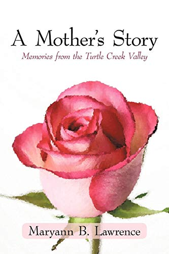 9781450214308: A Mother's Story: Memories from the Turtle Creek Valley