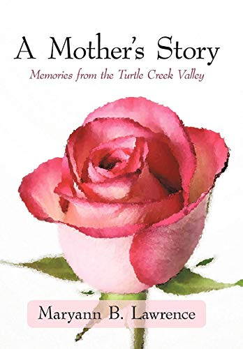 9781450214339: A Mother's Story: Memories from the Turtle Creek Valley