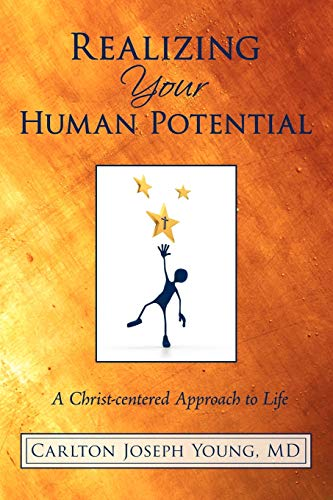 9781450215077: Realizing Your Human Potential: A Christ Centered Approach to Life