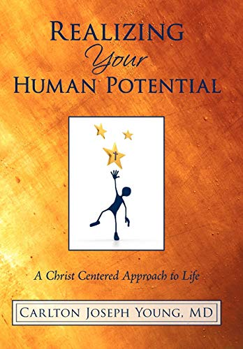 9781450215091: Realizing Your Human Potential: A Christ Centered Approach to Life