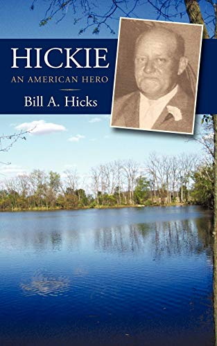 Hickie: An American Hero: Bill A. Hicks