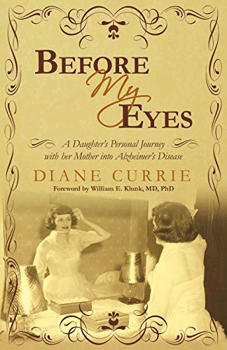 9781450216784: Before My Eyes: A Daughter's Personal Journey with her Mother into Alzheimer's Disease
