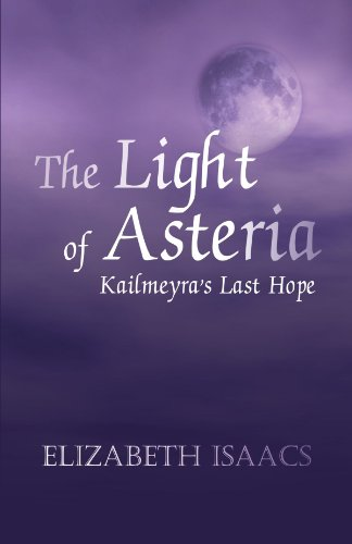 9781450217026: The Light of Asteria: Kailmeyra's Last Hope