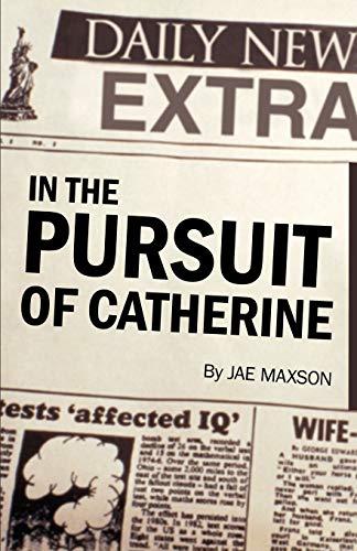 In the Pursuit of Catherine (Paperback): Maxson Jae Maxson