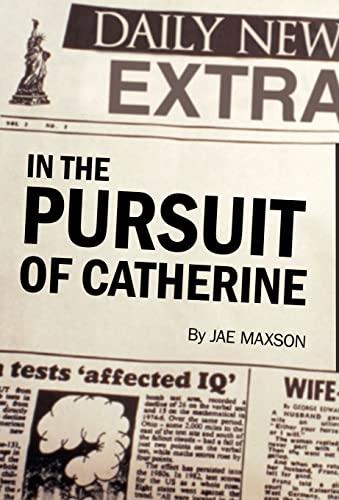 In the Pursuit of Catherine: Jae Maxson