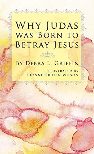 9781450217835: Why Judas was Born to Betray Jesus