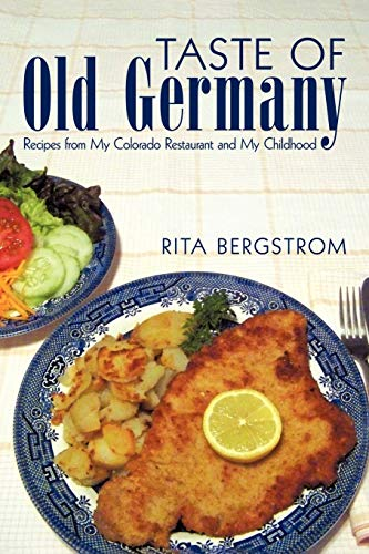 9781450218641: Taste of Old Germany: Recipes from my Colorado Restaurant and my Childhood