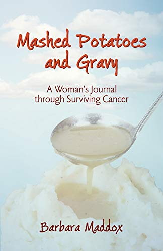 9781450218689: Mashed Potatoes and Gravy: A Woman's Journal through Surviving Cancer