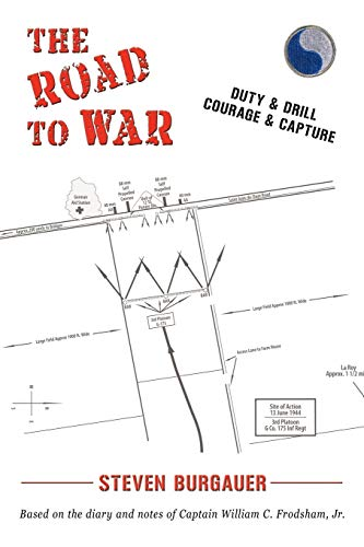 9781450218801: The Road To War: Duty & Drill, Courage & Capture
