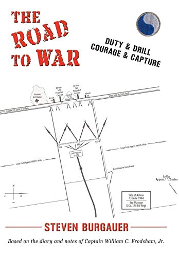 9781450218825: THE ROAD TO WAR: DUTY & DRILL, COURAGE & CAPTURE