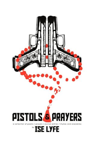 9781450218870: Pistols and Prayers: a collection of prayers/poems/journal enties/rhymes and anecdotes