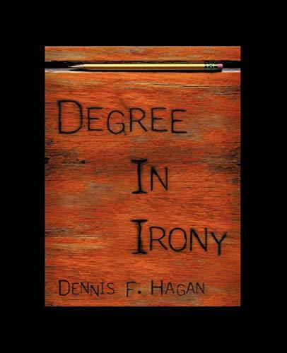9781450219945: Degree In Irony