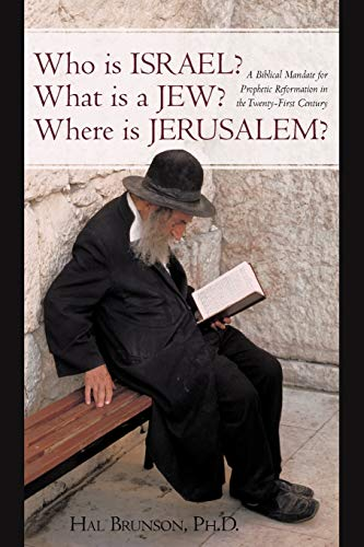 9781450220293: Who is Israel? What is a Jew? Where is Jerusalem?: A Biblical Mandate for Prophetic Reformation in the Twenty-First Century