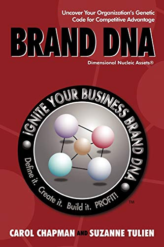 Brand DNA: Uncover Your Organizations Genetic Code for Competitive Advantage: Carol Chapman