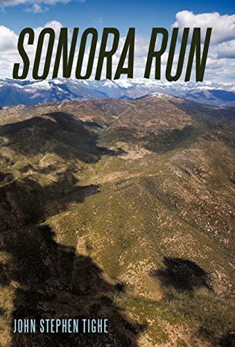 Sonora Run: Tighe, John Stephen