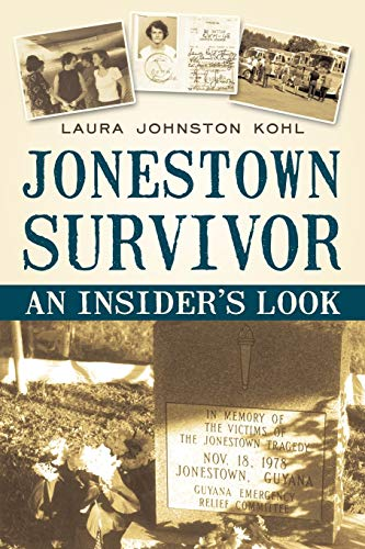 Jonestown Survivor: An Insider s Look (Paperback) 9781450220941 Laura Johnston Kohl was a teen activist working to integrate public facilities in the Washington, D.C., area. She actively fought for ci