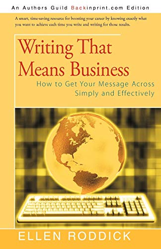 Writing That Means Business How to Get Your Message Across Simply and Effectively: Ellen Roddick