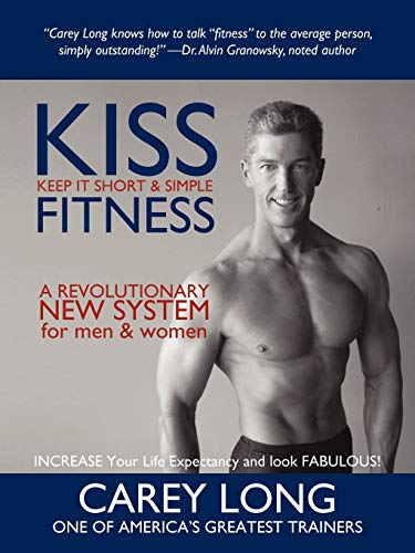 KISS FITNESS: Keep It Short & Simple: Long, Carey