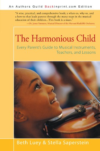 9781450222891: The Harmonious Child: Every Parent's Guide to Musical Instruments, Teachers, and Lessons