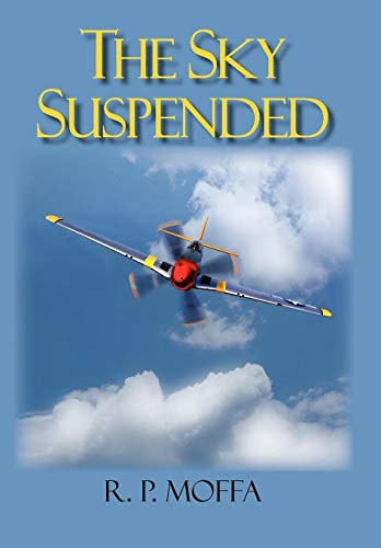 The Sky Suspended: R. P. Moffa