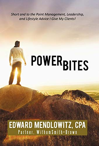 9781450224437: Power Bites: Short and to the Point Management, Leadership, and Lifestyle Advice I Give My Clients!