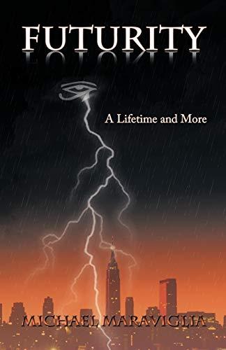 Futurity: A Lifetime and More: Michael Maraviglia