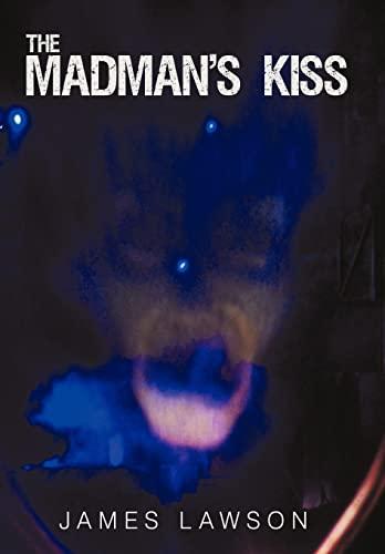 The Madman's Kiss: James Lawson