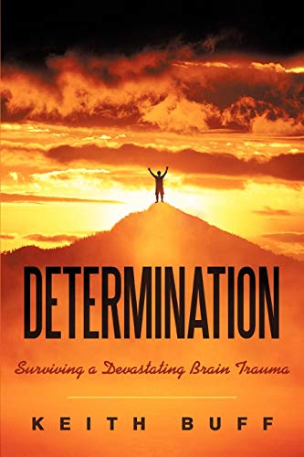 9781450226639: Determination: SURVIVING A DEVASTATING BRAIN TRAUMA