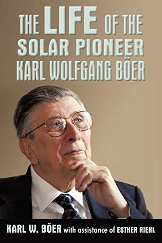 9781450228787: The Life of the Solar Pioneer Karl Wolfgang Ber