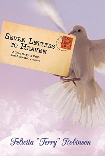 9781450229197: Seven Letters to Heaven: A True Story of Faith and Answered Prayers